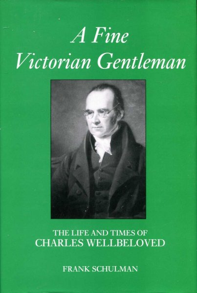 Image for A Fine Victorian Gentleman : The Life and Times of Charles Wellbeloved