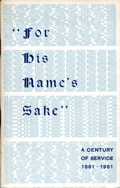 "Image for ""For His Name's Sake"" 1961 - the 100th annual report of the work of the Strict Baptist Mission"