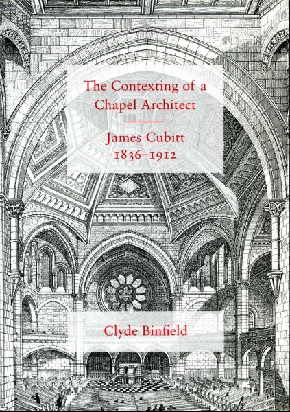 Image for The Contexting of a Chapel Architect, James Cubitt 1836-1912