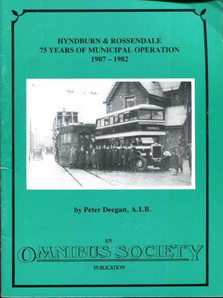 Image for The Development of Lancashire's Trams and Buses Part One: South-eastern Area - Hyndburn and Rossendale, 75 Years of Municipal Operation