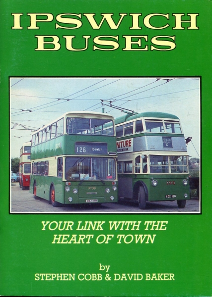Image for Ipswich Buses - your link with the heart of town : A Guide to the Bus Fleet & Operations of Ipswich Buses Ltd & its predecessors