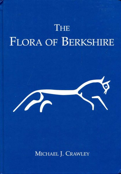 Image for The Flora of Berkshire: With Accounts of Charophytes, Ferns, Flowering Plants, Bryophytes, Lichens and Non-lichenized Fungi