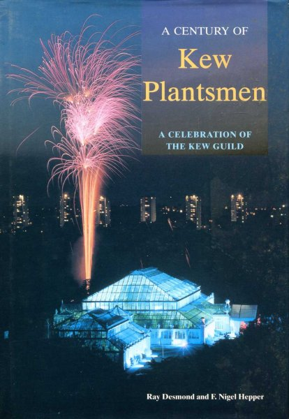 Image for A Century of Kew Plantsmen : Celebration of the Kew Guild