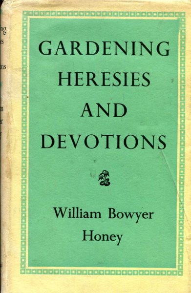 Image for Gardening Heresies and Devotions - a year's Notes on Theory and Practice