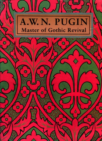 Image for A.W.N.Pugin : Master of Gothic Revival