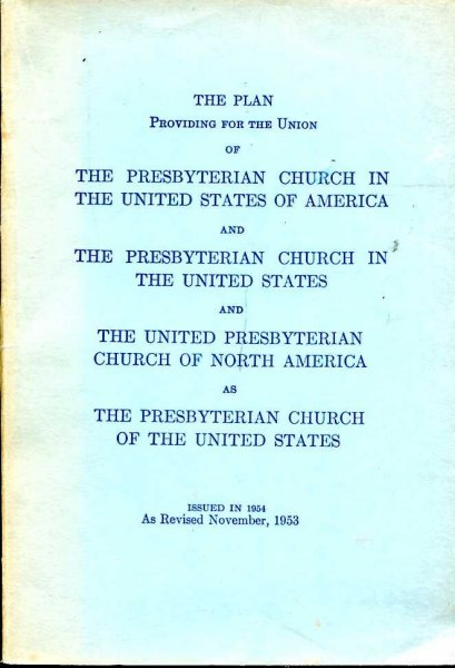 Image for The Plan Providing for the Union of the Presbyterian Churches [in] the United States