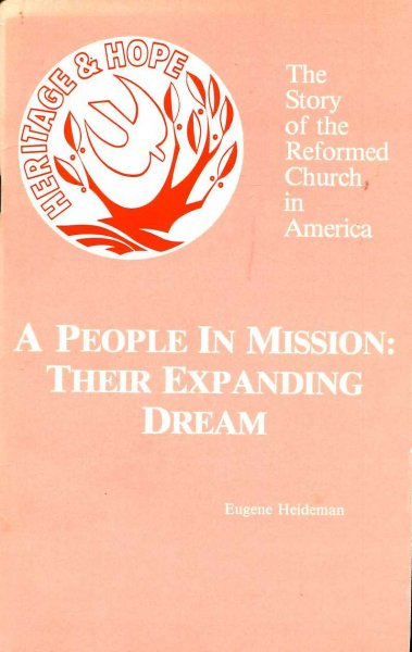 Image for A People in Mission: Their Expanding Dream (Story of the Reformed Church in America)