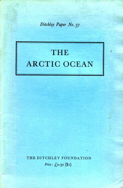 Image for The Arctic Ocean, Report of a Conference at Ditchley Park, 14-17 May 1971