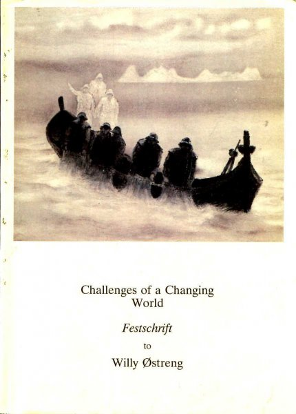 Image for Challenges of a changing world : festschrift to Willy Østreng on his 50th birthday, May 4th 1991