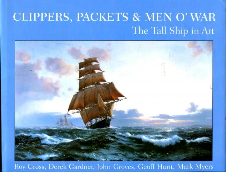 Image for Clippers, Packets & Men O' War - The Tall Ship in Art