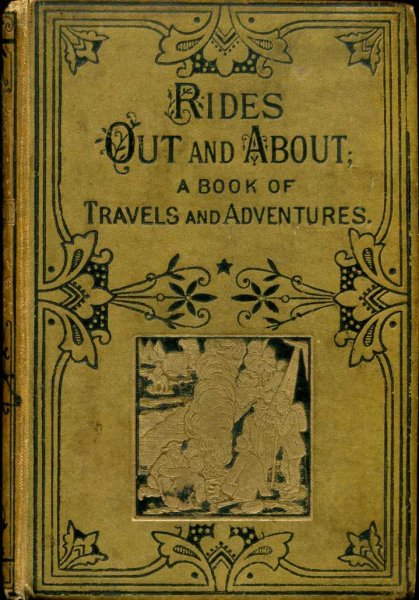 Image for Rides Out and About A Book of Travels and Adventures