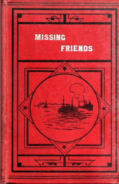 Image for Missing Friends being the adventures of a Danish Emigrant in Queensland (1871-1880)