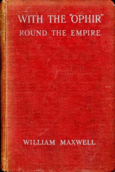 "Image for With the ""Ophir"" Round the Empire, an account of the Tour of the Price and Princess of Wales 1901"
