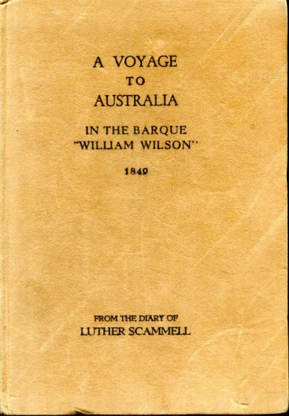"Image for A Voyage to Australia in the Barque ""William Wilson"" 1849 from the journal of Luther Scammell"