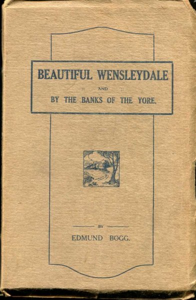Image for Beatiful Wensleydale and By the Banks of the Yore - from Shunner Fell to Mylon Meadows
