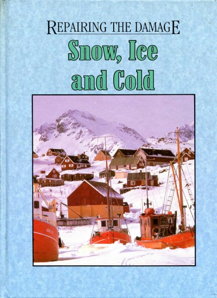 Image for Snow, Ice and Cold (Repairing the Damage)