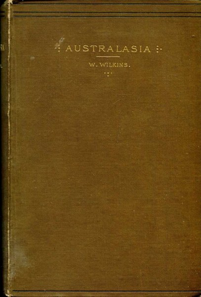 Image for Australasia : A Descriptive and Pictorial Account of the Australian and New Zealand Colonies, Tasmania, and the adjacent lands