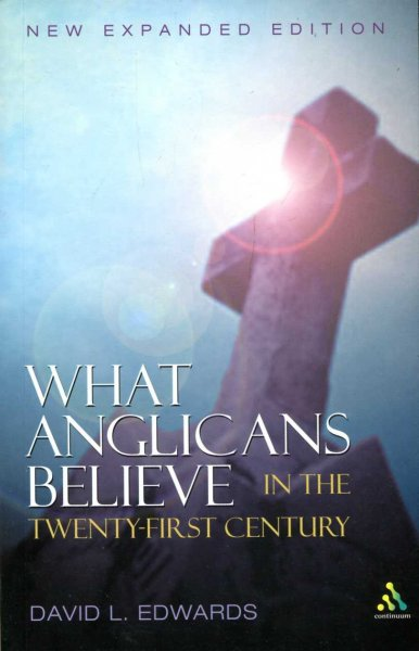Image for What Anglicans Believe in the 21st Century