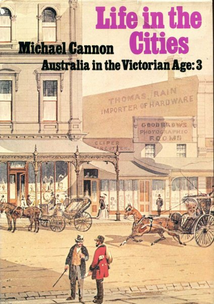 Image for Life in the Cities - Australia in the Victorian Age: 3