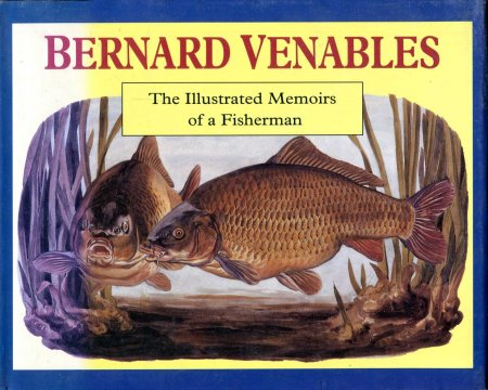 Image for Bernard Venables: The Illustrated Memoirs of a Fisherman