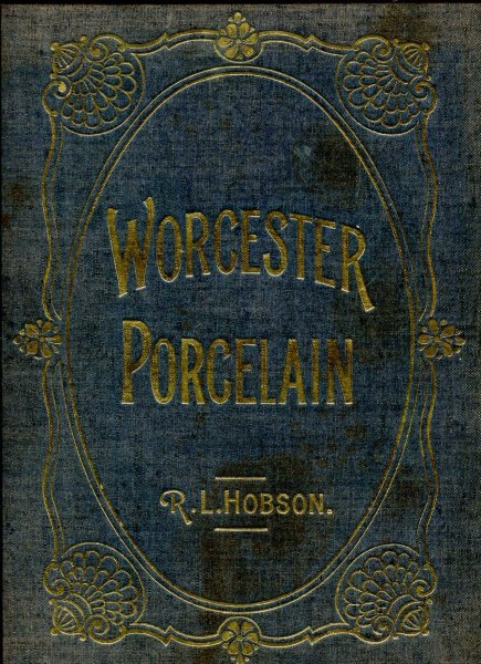 Image for Worcester Porcelain - A Description of the Ware from the Wall Period to the Present Day