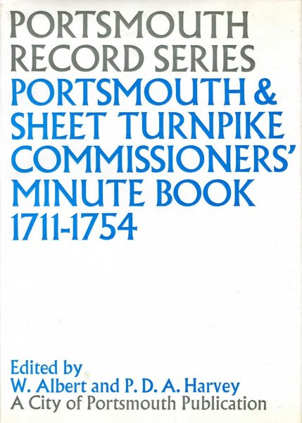 Image for Portsmouth Record Series : Portsmouth and Sheet Turnpike Commissioners' Minute Book 1711-1754