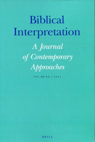 Image for Biblical Interpretation : A Journal of Contemporary Approaches vol XIX No 1, 2011