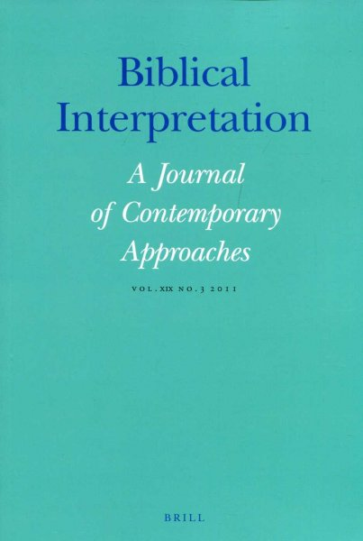 Image for Biblical Interpretation : A Journal of Contemporary Approaches vol XIX No 3, 2011