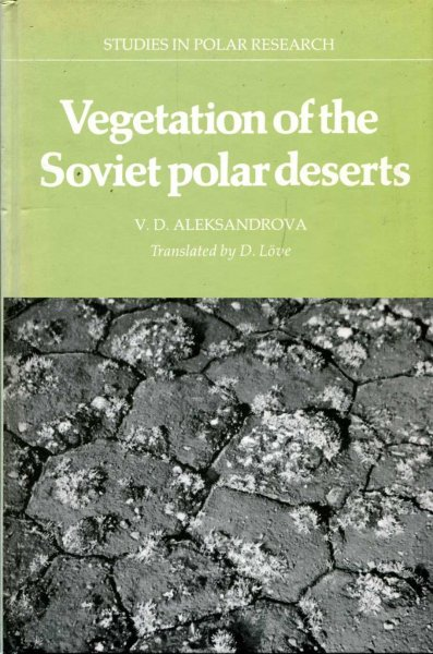 Image for Vegetation of the Soviet Polar Deserts (Studies in Polar Research)