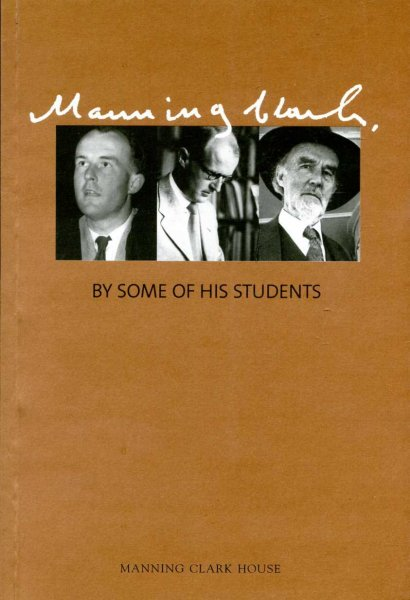 Image for Manning Clark by some of his students