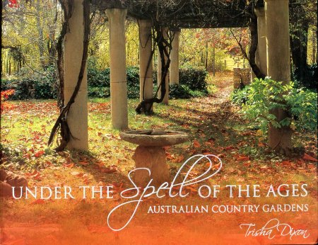 Image for Under the Spell of the Ages: Australian Country Gardens