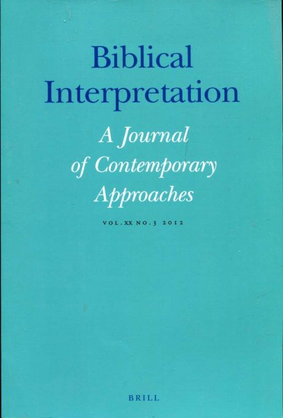 Image for Biblical Interpretation : A Journal of Contemporary Approaches vol XX No 3 2012