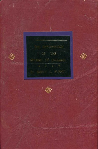 Image for The History of the Reformation of the Church of England, the third part, being Supplement to the two volumes formerly published