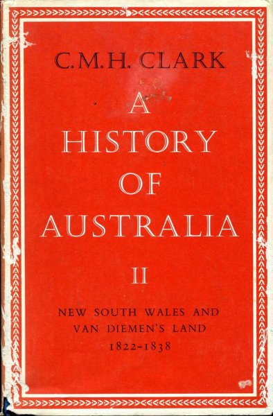 Image for A History of Australia : volume  II New South Wales and Van Diemen's Land 1822-1838