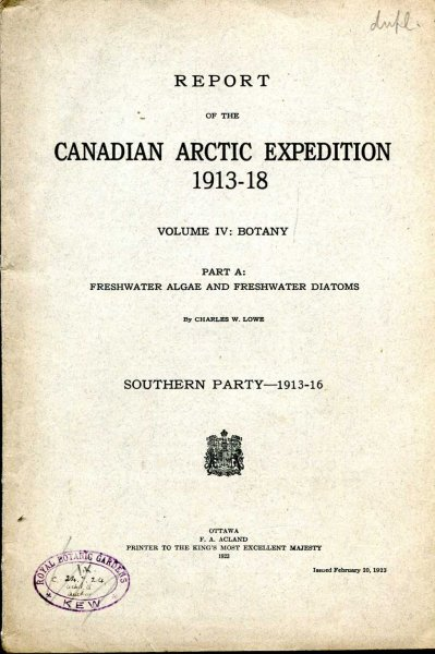 Image for Report of the Canadian Arctic Expedition 1913-18 volume iv Botany, Part A Freshwater Algae and Freshwater Diatoms (Southern party 1913-16)