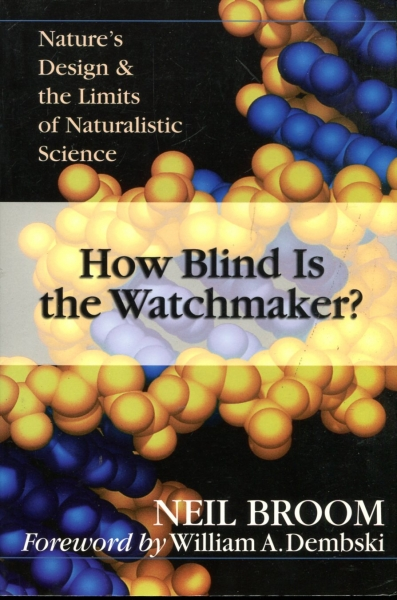 Image for How Blind is the Watchmaker? : Nature's Design and the Limits of Naturalistic Science