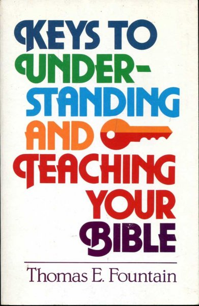 Image for Keys to Understanding and Teaching your Bible