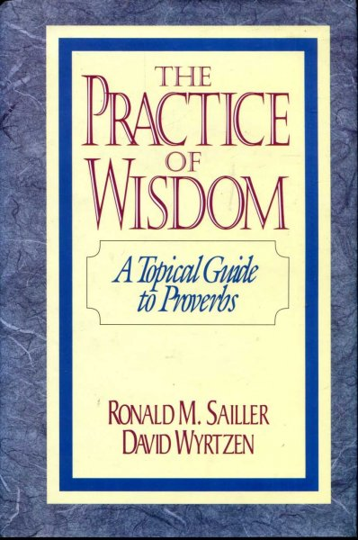 Image for The Practice of Wisdom: A Topical Guide to Proverbs