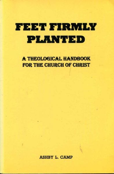 Image for Feet Firmly Planted : A Theological Handbook for the Church of Christ