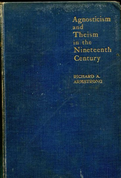 Image for Agnosticism & theism in the Nineteenth Century, an Historical Study of Religious Thought