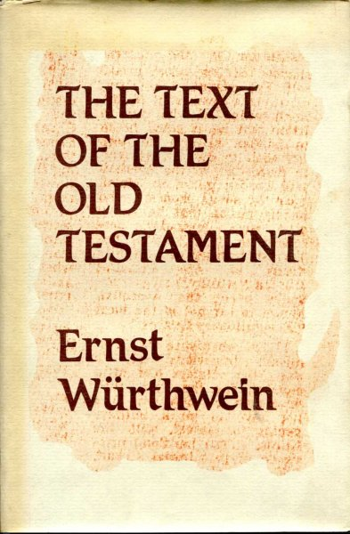 Image for The Text of the Old Testament - an introduction to the Biblia Hebraica