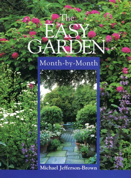 Image for The Easy Garden: Month-By-Month