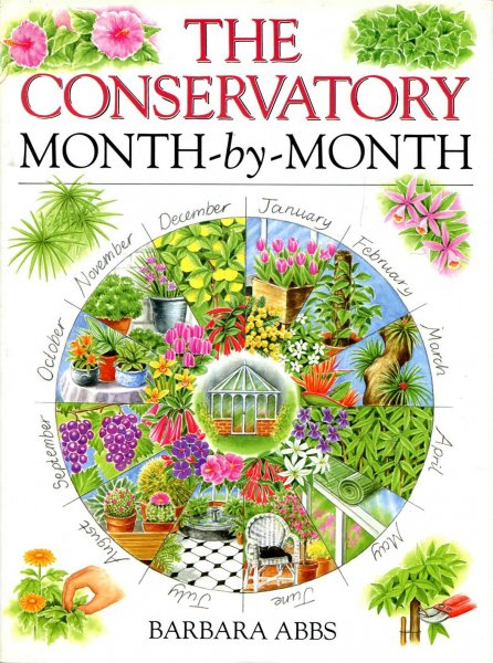 Image for The Conservatory Month-By-Month (Month-By-Month Gardening Series)