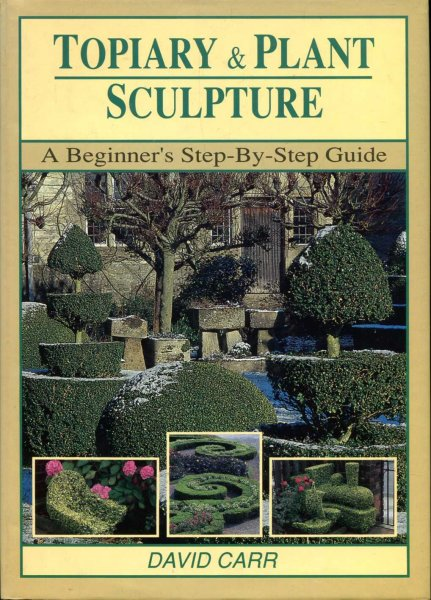 Image for Topiary and Plant Sculpture  A Beginner's Step-by-step Guide