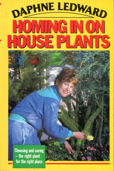 Image for Homing in on House Plants choosing and caring - the right plant for the right place