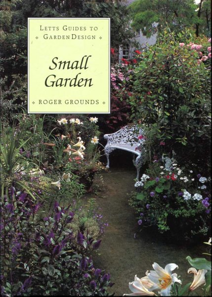 Image for Small Garden (Letts Guides to Garden Design)