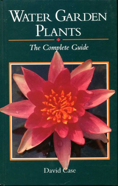 Image for Water Garden Plants : The Complete Guide