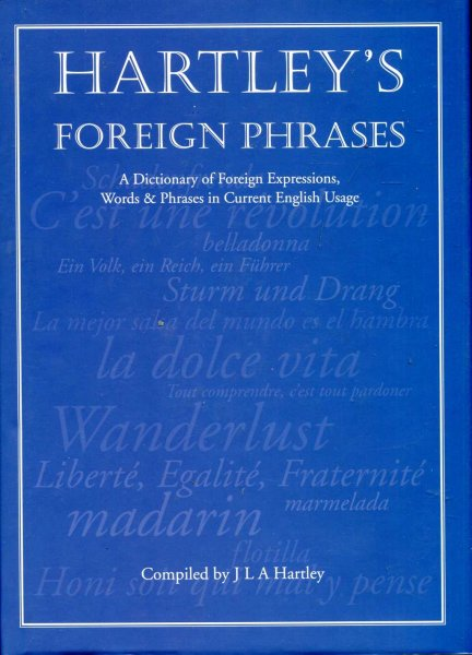 Image for Hartley's Foreign Phrases : A Dictionary of European Words and Expressions in Current Usage