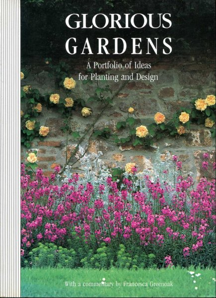 Image for Glorious Gardens : A Portfolio of Ideas for Planting and Design