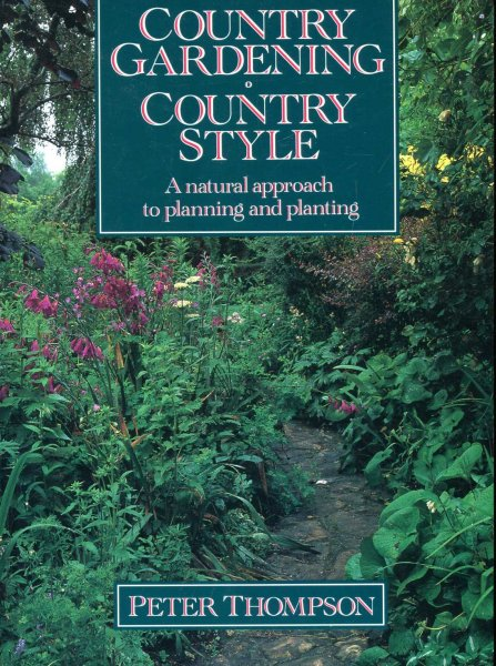 Image for Country Gardening : Country Style - a natural approach to planning and planting